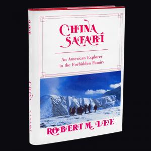 China Safari: An American Explorer In The Forbidden Pamirs